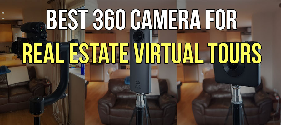 35b7adcc247d Which 360 Camera is Best for Real Estate Virtual Tours