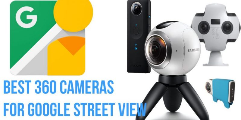 What's the best 360 camera for Google Street View photography?