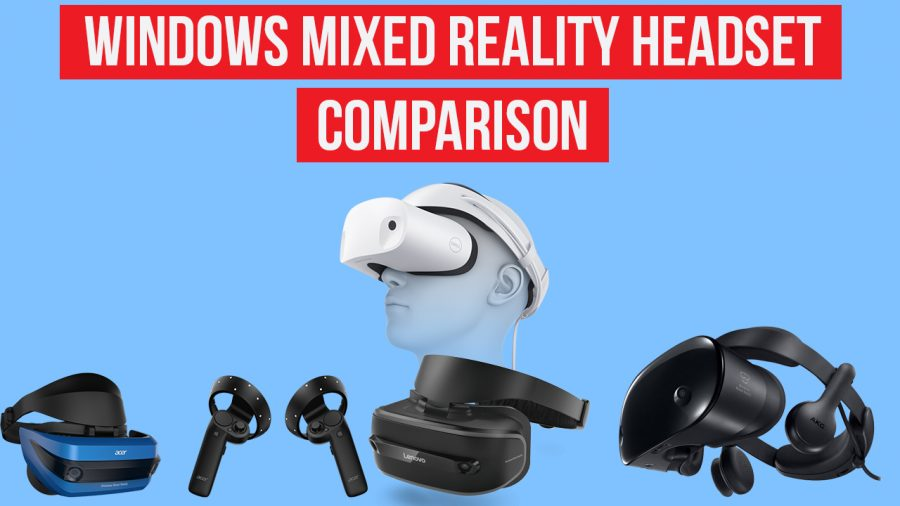 Which Windows Mixed Reality Headset should you choose?
